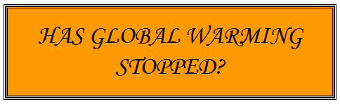 Has Global Warming Stopped?