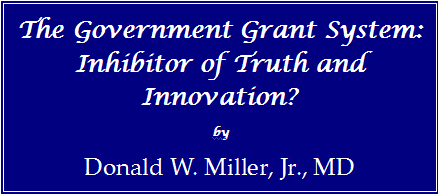 The Government Grant System: Inhibitor of Truth and Innovation?